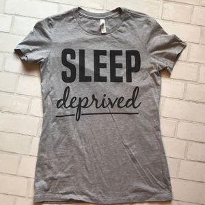 Sleep Deprived T Shirt Bella XL